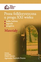 Proza folklorystyczna u progu XXI wieku. Część 2