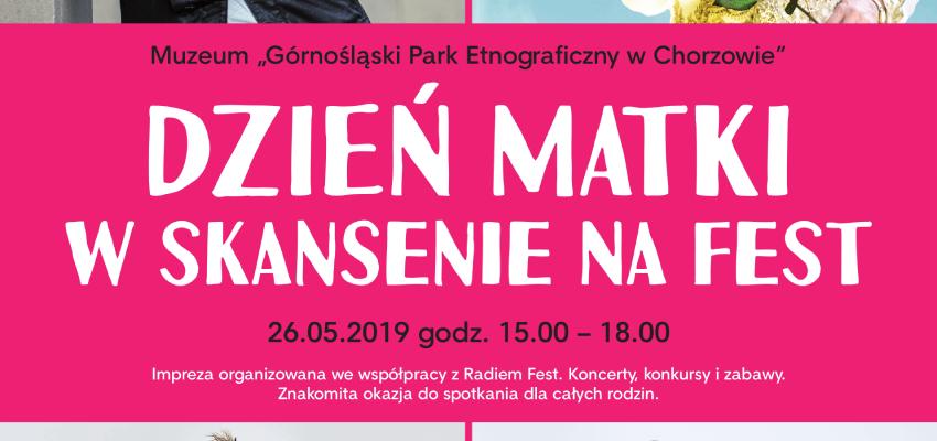 Dzień Matki w Skansenie na Fest!