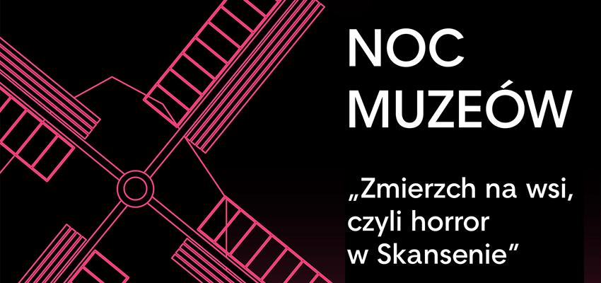 NOC MUZEÓW 2019 - Skansen Chorzów