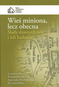 Wieś miniona, lecz obecna - Skansen Chorzów
