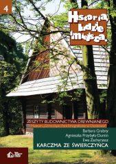 Historia, ludzie, miejsca. Zeszyty budownictwa drewnianego. Tom 4