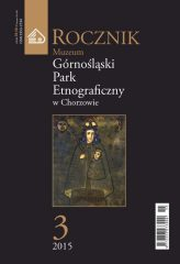 """Rocznik Muzeum """"Górnośląski Park Etnograficzny w Chorzowie"""" - Tom 3 (2015)"""
