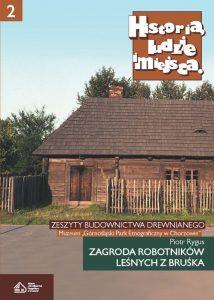 Historia, ludzie, miejsca. Zeszyty budownictwa drewnianego. Tom 2
