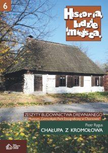 Historia, ludzie, miejsca. Zeszyty budownictwa drewnianego. Tom 6