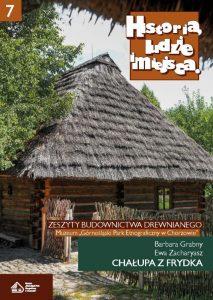 Historia, ludzie, miejsca. Zeszyty budownictwa drewnianego. Tom 7