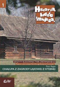 Historia, ludzie, miejsca. Zeszyty budownictwa drewnianego. Tom 1